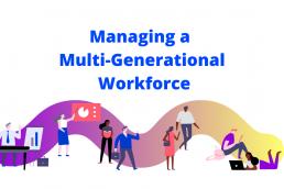 Managing a multi-generational workforce
