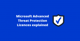 Advanced Threat Protection Licences Explained