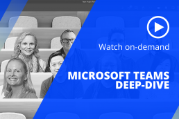 Microsoft Teams Deep-Dive