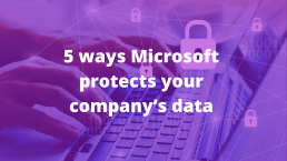 How Microsoft protects your company data